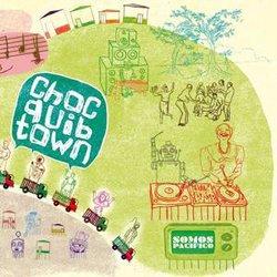 CHOC QUIB TOWN / SOMOS PACIFICO