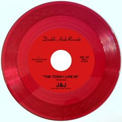 J & J / THE TOWN I LIVE IN (RED VINYL)
