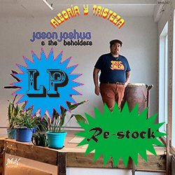 JASON JOSHUA & THE BEHOLDERS / ALEGRIA Y TRISTEZA