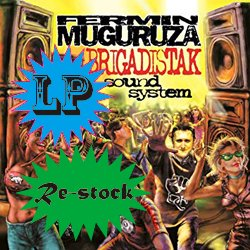 FERMIN MUGURUZA / BRIGADISTAK SOUND SYSTEM