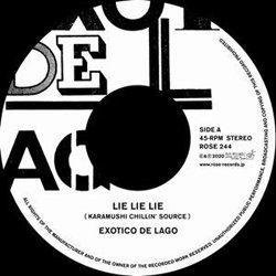 EXOTICO DE LAGO / LIE LIE LIE (KARAMUSHI CHILLI'N SOURCE)