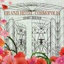 GEOFF BERNER / GRAND HOTEL COSMOPOLIS