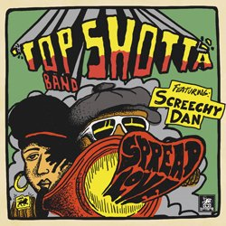 TOP SHOTTA BAND FEAT.SCREECHY DAN / SPREAD LOVE
