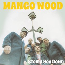 MANGO WOOD / STOMP YOU DOWN