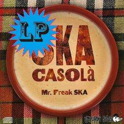 MR. FREAK SKA / SKA CASOLA