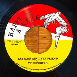 VIC RUGGIERO / BABYLON AIN'T YER FRIEND
