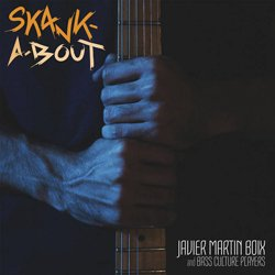 JAVIER MARTIN BOIX AND BASS CULTURE PLAYERS / SKANK-A-BOUT