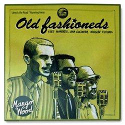 OLD FASHIONEDS / TRES HOMBRES, UNA GUITARRA, NINGUN FUTURO