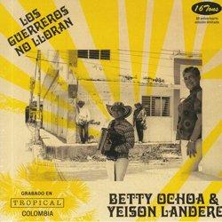 BETTY OCHOA & YEISON LANDERO / LOS GUERREROS NO LLORAN