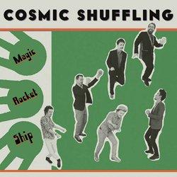 COSMIC SHUFFLING / MAGIC ROCKET SHIP