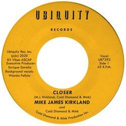 MIKE JAMES KIRKLAND / CLOSER