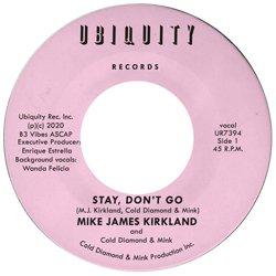 MIKE JAMES KIRKLAND / STAY, DON'T GO