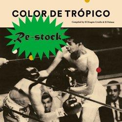 VARIOUS / COLOR DE TROPICO compiled by El Dragon Criollo & El Palmas