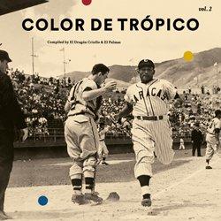 VARIOUS / COLOR DE TROPICO VOL.2 compiled by El Dragon Criollo & El Palmas