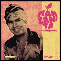 MANZANITA Y SU CONJUNTO / TRUJILLO PERU 1971-1974