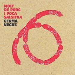 GERMA NEGRE / MOLT DE PORC I POCA SALSITXA
