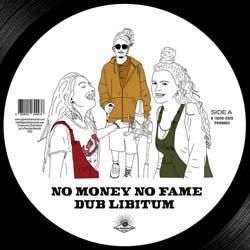 DUB LIBITUM / NO MONEY NO FAME