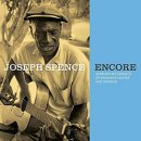 JOSEPH SPENCE / ENCORE