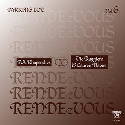 P.A RHAPSODIES : VIC RUGGIERO & LAUREN NAPIER / PARKING LOT RENDEzVOUS VOL.6