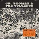 JR.THOMAS & THE VOLCANOS / ROCKSTONE