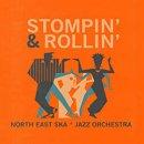 NORTH EAST SKA JAZZ ORCHESTRA / STOMPIN' & ROLLIN'