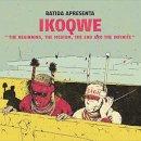 BATIDA APRESENTA IKOQWE / THE BEGINNING, THE MEDIUM, THE END AND THE INFINITE