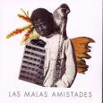 LAS MALAS AMISTADES/MALEZA
