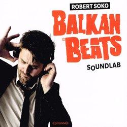 VARIOUS / BALKANBEATS SOUNDLAB - ROBERT SOKO