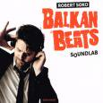 VARIOUS / BALKANBEATS SOUNDLAB - ROBERT SOKO