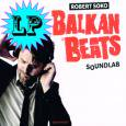 VARIOUS / BALKANBEATS SOUNDLAB - ROBERT SOKO <VINYL>