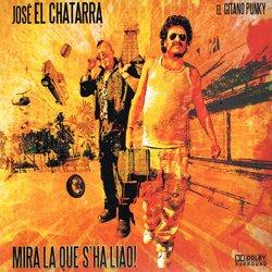 JOSE EL CHATARRA / MIRA LA QUE S'HA LIAO!