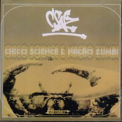CHICO SCIENCE & NACAO ZUMBI / CSNZ