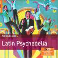 VARIOUS / ROUGH GUIDE TO LATIN PSYCHEDELIA