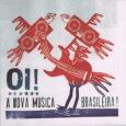 VARIOUS / OI!A NOVA MUSICA BRASILEIRA!