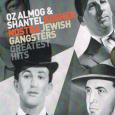 VARIOUS / OZ ALMOG & SHANTEL presents KOSHER NOSTRA JEWISH GANGSTERS GREATEST HITS