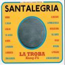 LA TROBA KUNG-FU / SANTALEGRIA
