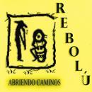 ABRIENDO CAMINOS / REBOLU