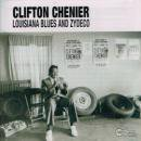 CLIFTON CHENIER / LOUISIANA BLUES AND ZYDECO