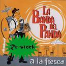 LA BANDA DEL PANDA / A LA FRESCA