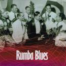 VARIOUS / RUMBA BLUES HOW LATIN MUSIC CHANGED RHYTHM AND BLUES 1940-1953