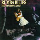 VARIOUS / RUMBA BLUES THE MAMBO YEARS