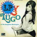 RAY LUGO & THE BOOGALOO DETROYERS / QUE CHEVERE