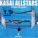 KASAI ALLSTARS / BEWARE THE FETISH