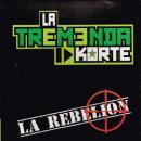 LA TREMENDA KORTE / LA REBELION