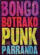 BONGO BOTRAKO / PUNK PARRANDA LIVE 2014