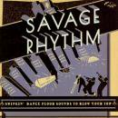 VARIOUS / SAVAGE RHYTHM SWINGIN' DANCE FLOOR SOUNDS TO BLOW YOUR TOP