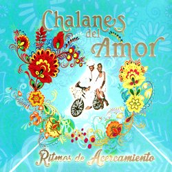 CHALANES DEL AMOR / RITMOS DE ACERCAMIENTO
