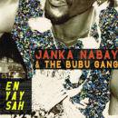 JANKA NABAY & THE BUBU GANG / EN YAY SAH