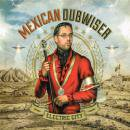 MEXICAN DUBWISER / ELECTRIC CITY