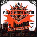 FIGLI DI MADRE IGNOTA / COMBAT DISCO CASBAH